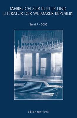 Abbildung von JAHRBUCH ZUR KULTUR UND LITERATUR DER WEIMARER REPUBLIK | 2003 | 2002 | 7