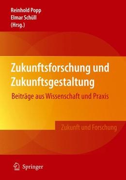 Abbildung von Popp / Schüll | Zukunftsforschung und Zukunftsgestaltung | 2008 | Beiträge aus Wissenschaft und ...