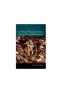 Abbildung von Rival   Trekking Through History   2002   The Huaorani of Amazonian Ecua...