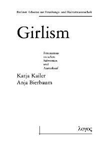 Girlism - zwischen subversivem Potential und und kulturindustrieller Vereinnahmung | Kailer / Bierbaum, 2002 | Buch (Cover)