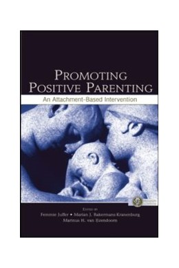 Abbildung von Juffer / Bakermans-Kranenburg / van Ijzendoorn | Promoting Positive Parenting | 2007 | An Attachment-Based Interventi...