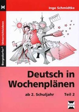 Abbildung von Schmidtke   Deutsch in Wochenplänen - Teil 2     ab 2. Schuljahr