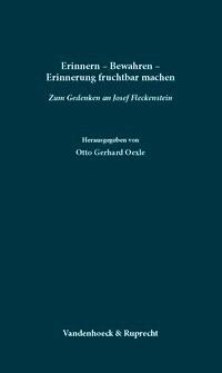 Erinnern – Bewahren – Erinnerung fruchtbar machen   Oexle   Aufl., 2007   Buch (Cover)