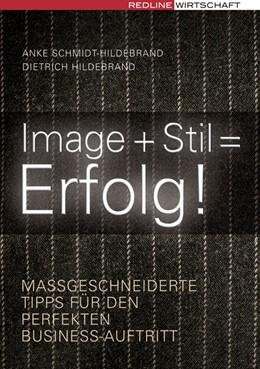 Abbildung von Schmidt-Hildebrand / Hildebrand   Image + Stil = Erfolg!   2008   Maßgeschneiderte Tipps für den...