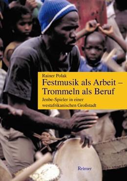 Abbildung von Polak | Festmusik als Arbeit, Trommeln als Beruf | 2004 | Jenbe-Spieler in einer westafr...