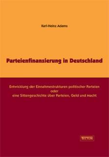 Parteienfinanzierung in Deutschland | Adams, 2005 | Buch (Cover)