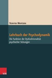 Abbildung von Mentzos | Lehrbuch der Psychodynamik | 8., unveränderte Auflage | 2017
