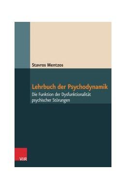 Abbildung von Mentzos | Lehrbuch der Psychodynamik | 8., unveränderte Auflage | 2017 | Die Funktion der Dysfunktional...