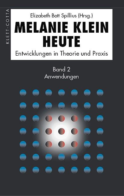 Melanie Klein Heute. Entwicklungen in Theorie und Praxis   Bott-Spillius   3. Aufl., 2002   Buch (Cover)