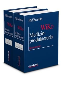 Abbildung von Hill / Schmitt | Medizinprodukterecht (WiKo) • mit Aktualisierungsservice | 1. Auflage | 2020 | beck-shop.de
