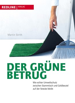 Abbildung von Gerth   Der grüne Betrug   2009   Wie echter Klimaschutz zwische...