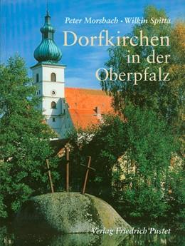Abbildung von Morsbach / Spitta | Dorfkirchen in der Oberpfalz | 2000