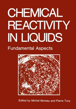Abbildung von Moreau / Turq | Chemical Reactivity in Liquids | 1988 | Fundamental Aspects