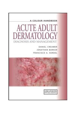 Abbildung von Creamer / Barker / Kerdel | Acute Adult Dermatology | 2011 | Diagnosis and Management: A Co...