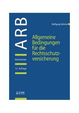 Abbildung von Böhme | Allgemeine Bedingungen für die Rechtsschutzversicherung (ARB) | 12., überarb. Aufl. | 2007 | Kommentar