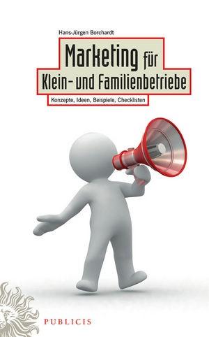 Abbildung von Borchardt | Marketing für Klein- und Familienbetriebe | 2010