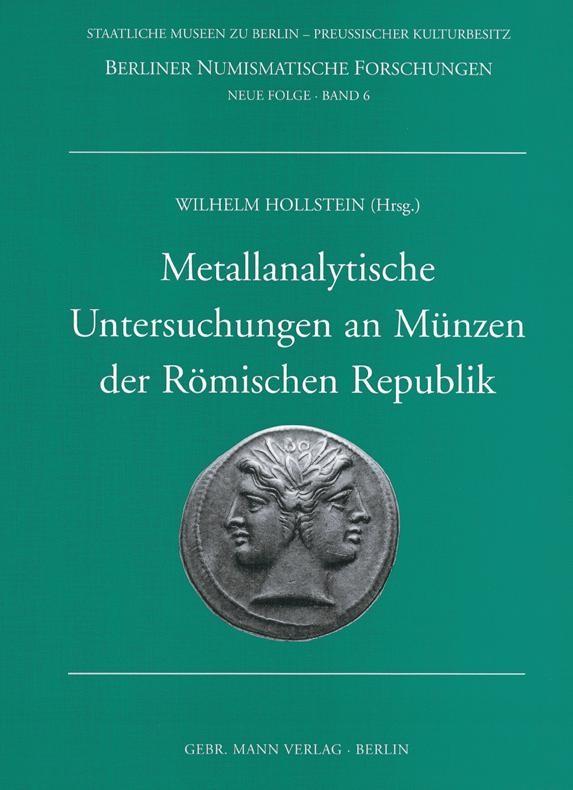 Metallanalytische Untersuchungen An Münzen Der Römischen Republik