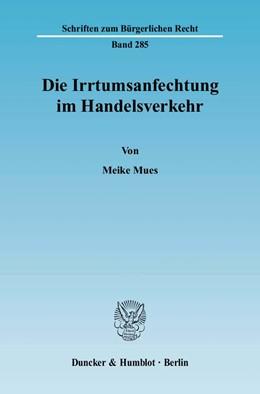 Abbildung von Mues | Die Irrtumsanfechtung im Handelsverkehr | 2004 | 285