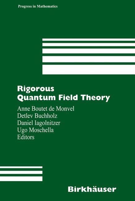 Rigorous Quantum Field Theory | Boutet de Monvel / Buchholz / Iagolnitzer / Moschella, 2006 | Buch (Cover)