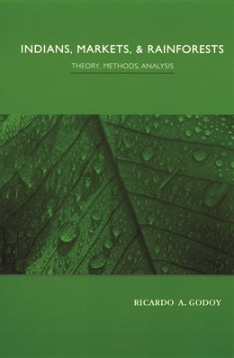 Abbildung von Godoy | Indians, Markets, and Rainforests | 2001 | Theoretical, Comparative, and ...