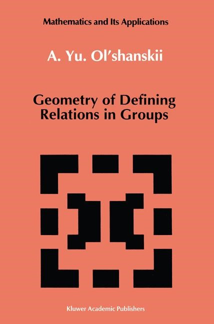Geometry of Defining Relations in Groups | Ol'shanskii, 1991 | Buch (Cover)