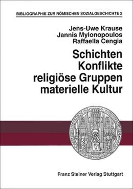 Abbildung von Krause / Mylonopoulos / Cengia | Bibliographie zur römischen Sozialgeschichte | 1998 | II. Schichten, Konflikte, reli...