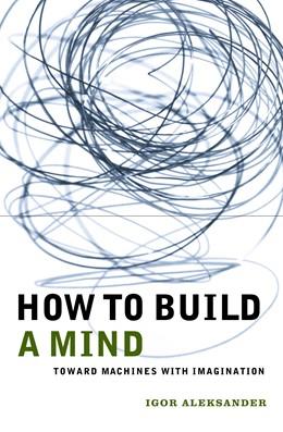 Abbildung von Aleksander | How to Build a Mind | 2001 | Toward Machines with Imaginati...