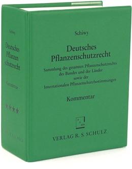 Abbildung von Schiwy | Deutsches Pflanzenschutzrecht | Loseblattwerk mit Aktualisierungen | 2019 | Kommentar und Rechtssammlung m...