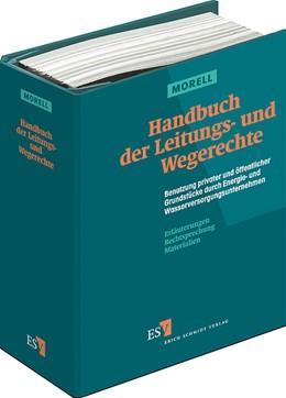 Abbildung von Morell | Handbuch der Leitungs- und Wegerechte | Loseblattwerk mit Aktualisierungen | 2017 | Benutzung privater und öffentl...