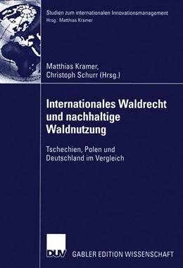 Abbildung von Kramer / Schurr   Internationales Waldrecht und nachhaltige Waldnutzung   2004   Tschechien, Polen und Deutschl...