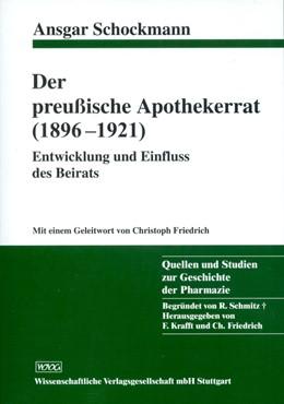 Abbildung von Schockmann   Der preußische Apothekerrat (1896-1921)   2008   Entwicklung und Einfluss des B...