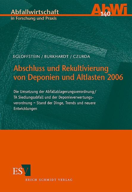 Abschluss und Rekultivierung von Deponien und Altlasten 2006 | Egloffstein / Burkhardt / Czurda, 2006 | Buch (Cover)
