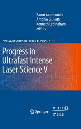 Abbildung von Giulietti / Ledingham | Progress in Ultrafast Intense Laser Science | 2009 | Volume V