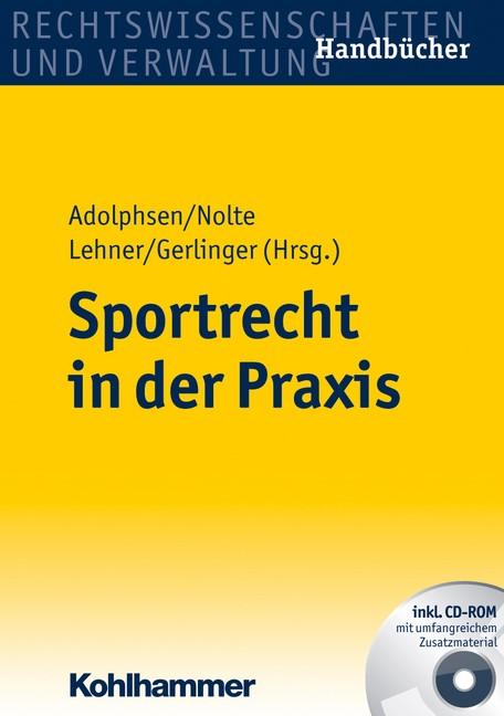 Abbildung von Adolphsen / Nolte / Lehner / Gerlinger (Hrsg.) | Sportrecht in der Praxis | 2011