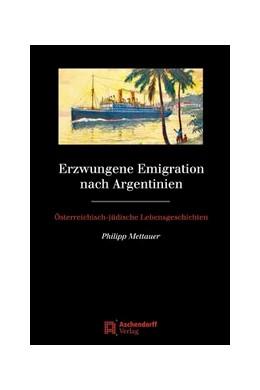 Abbildung von Mettauer | Erzwungene Emigration nach Argentinien | 2010 | Österreichisch-jüdische Lebens... | 14