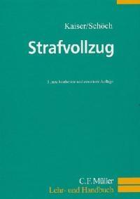 Strafvollzug | Kaiser / Schöch | 5., neu bearbeitete u. erweiterte Auflage, 2002 | Buch (Cover)