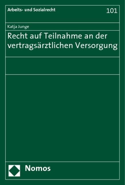 Recht auf Teilnahme an der vertragsärztlichen Versorgung | Junge, 2007 | Buch (Cover)