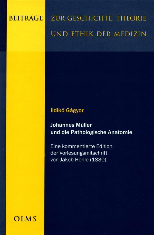 Abbildung von Gágyor   Johannes Müller und die Pathologische Anatomie   2008   2008