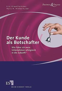 Abbildung von Krauthammer / Hinterhuber | Der Kunde als Botschafter | 2005 | Wie führe ich mein Unternehmen...