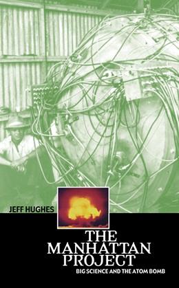 Abbildung von Hughes | The Manhattan Project | 2003 | Big Science and the Atom Bomb