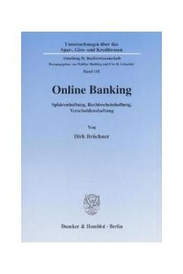 Abbildung von Brückner   Online Banking. Sphärenhaftung, Rechtsscheinhaftung, Verschuldenshaftung.   2001