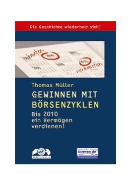 Abbildung von Müller | Gewinnen mit Börsenzyklen | 2007 | Bis 2010 ein Vermögen verdiene...