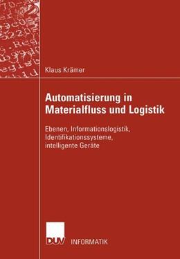 Abbildung von Krämer | Automatisierung in Materialfluss und Logistik | 2002 | Ebenen, Informationslogistik, ...