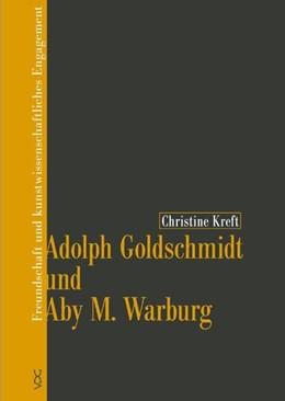 Abbildung von Kreft   Adolph Goldschmidt und Aby M. Warburg   2010   Freundschaft und kunstwissensc...