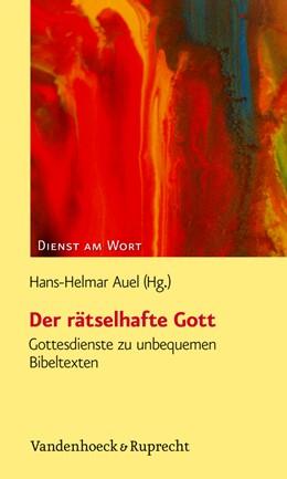 Abbildung von Auel   Der rätselhafte Gott   2010   Gottesdienste zu unbequemen Bi...   Band 126