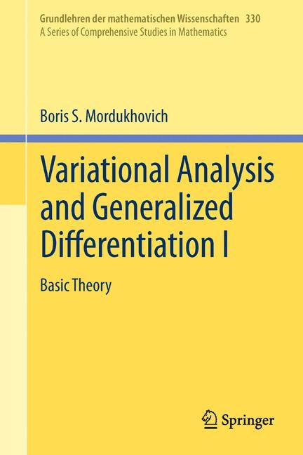Variational Analysis and Generalized Differentiation I   Mordukhovich   1st ed. 2006, Corr. 2nd printing 2012, 2012   Buch (Cover)
