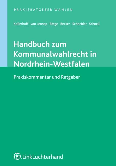 Handbuch zum Kommunalwahlrecht in Nordrhein-Westfalen   Kallerhoff / von Lennep / Bätge, 2008   Buch (Cover)