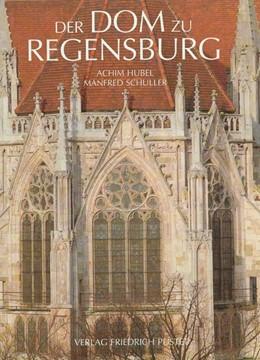Abbildung von Hubel / Schuller / Fuchs | Der Dom zu Regensburg | 1995 | Vom Bauen und Gestalten einer ...