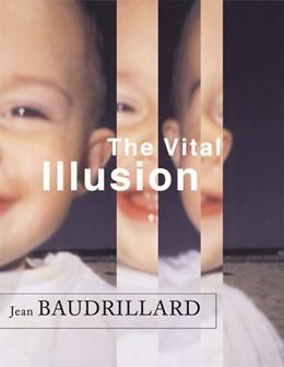 Abbildung von Baudrillard | The Vital Illusion | 2000