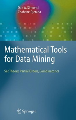 Abbildung von Simovici / Djeraba | Mathematical Tools for Data Mining | 1st Edition. | 2008 | Set Theory, Partial Orders, Co...